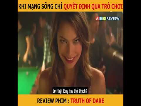 REVIEW PHIM TRUE OR DARE ( CHƠI HAY CHẾT )